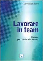 Lavorare in team. Manuale per i servizi alla persona