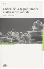 Critica della ragion pratica e altri scritti morali