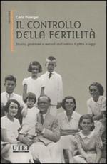 Il controllo della fertilità. Storia, problemi e metodi dall'antico Egitto a oggi