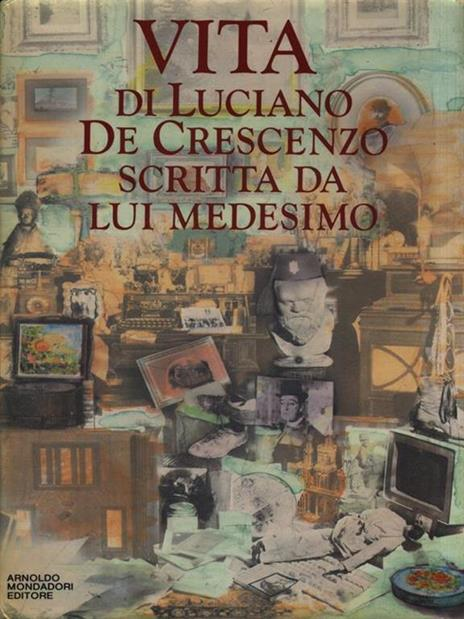 Vita di Luciano De Crescenzo scritta da lui medesimo - Luciano De Crescenzo - copertina