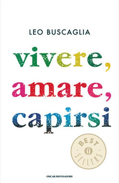 Vivere, amare, capirsi - Leo Buscaglia - copertina