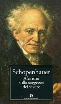Aforismi sulla saggezza del vivere - Arthur Schopenhauer - copertina