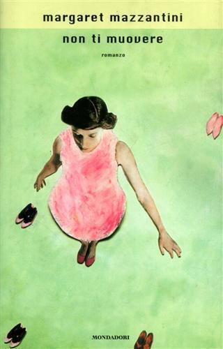 Non ti muovere - Margaret Mazzantini - copertina