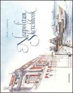 Neapolitan Sketchbook. Ediz. illustrata