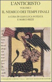 L' anticristo. Testo greco e latino a fronte. Vol. 1: Il nemico dei tempi finali. Testi dal II al IV secolo. - copertina