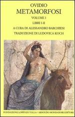 Metamorfosi. Testo latino a fronte. Vol. 1: Libri I-II.