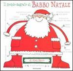 Il mondo segreto di Babbo Natale. Ediz. illustrata