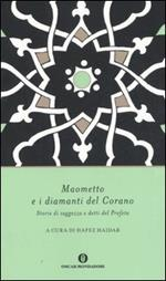 Maometto e i diamanti del Corano. Storie di saggezza e detti del profeta