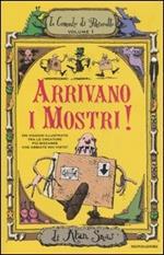 Arrivano i mostri! Le cronache di Ponteratto. Vol. 1