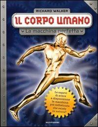 Il corpo umano. La macchina perfetta - Richard Walker - copertina