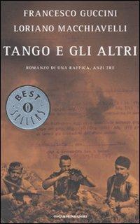 Tango e gli altri. Romanzo di una raffica, anzi tre - Francesco Guccini,Loriano Macchiavelli - copertina