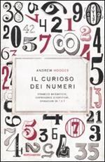 Il curioso dei numeri. Stranezze matematiche, controversie scientifiche, divagazioni da 1 a 9