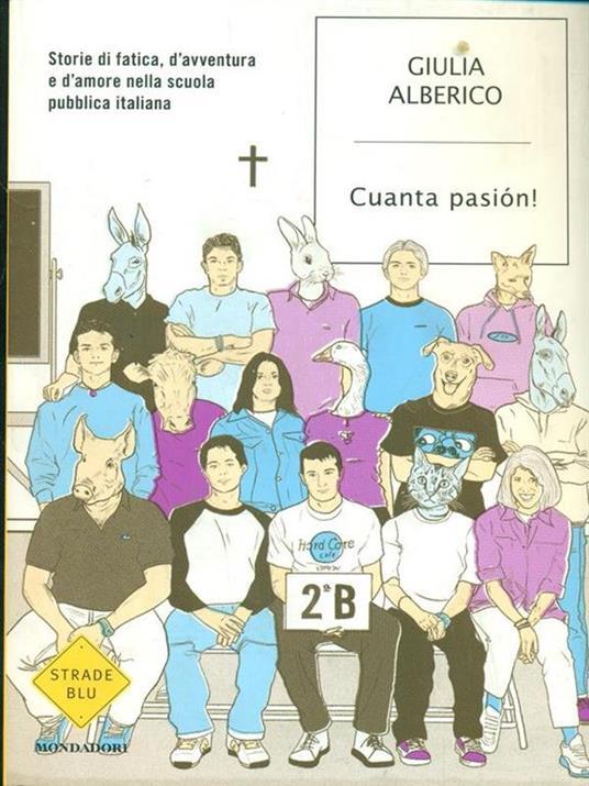 Cuanta pasión! Storie di fatica, d'avventura e d'amore nella scuola pubblica italiana - Giulia Alberico - copertina