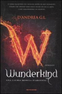 Wunderkind. Una lucida moneta d'argento - G. L. D'Andrea - copertina