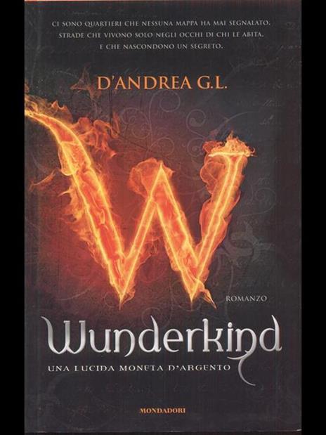 Wunderkind. Una lucida moneta d'argento - G. L. D'Andrea - 2