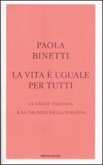 La vita è uguale per tutti. La legge italiana e la dignità della persona