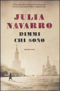 Dimmi chi sono - Julia Navarro - 2