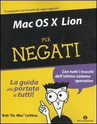Mac OS X Lion per negati - Bob Levitus - copertina