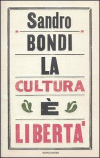 La cultura è libertà - Sandro Bondi - copertina