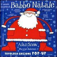 Il mondo segreto di Babbo Natale. Libro pop-up. Ediz. illustrata - Alan Snow,Maggie Bateson - copertina