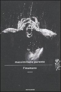 L' inumano - Massimiliano Parente - copertina