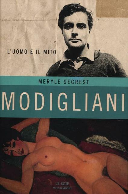 Modigliani. L'uomo e il mito - Meryle Secrest - copertina