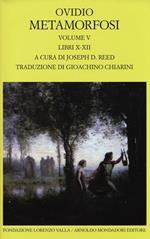 Metamorfosi. Testo latino a fronte. Vol. 5: Libri X-XII.