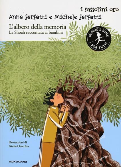 L' albero della memoria. La Shoah raccontata ai bambini - Anna Sarfatti,Michele Sarfatti - copertina