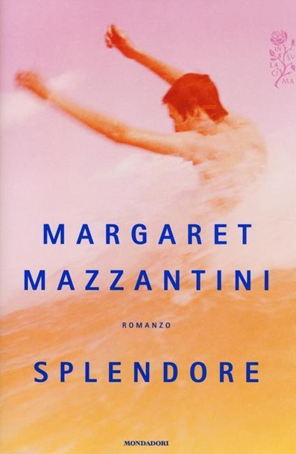 Splendore - Margaret Mazzantini - copertina