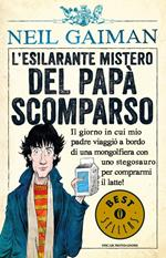 L' esilarante mistero del papà scomparso. Ediz. illustrata