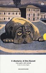 Il «Bestiario». Cani, gatti e altri animali