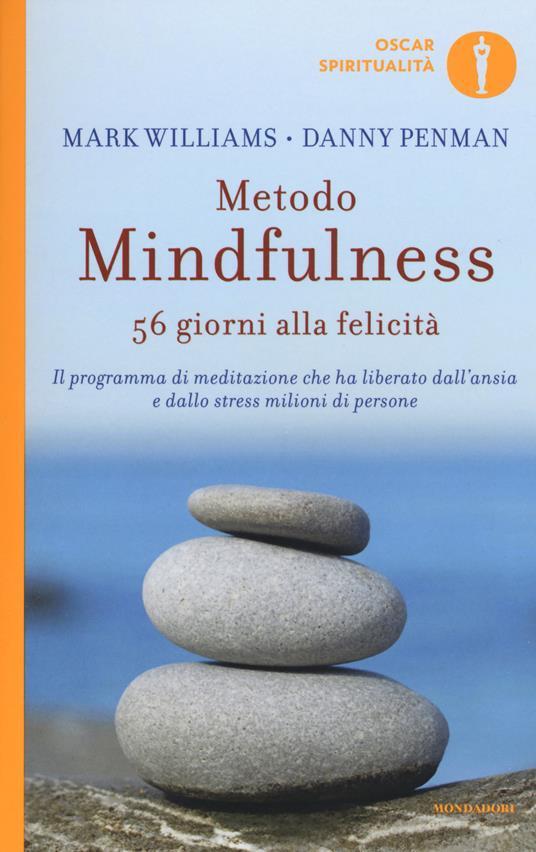 Metodo mindfulness. 56 giorni alla felicità - Mark Williams,Danny Penman - copertina
