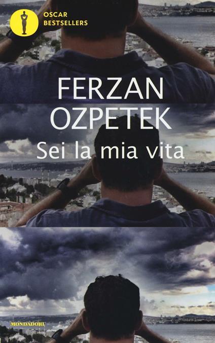 Sei la mia vita - Ferzan Ozpetek - copertina