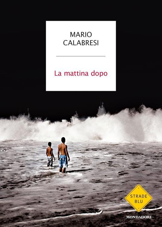 La mattina dopo - Mario Calabresi - copertina