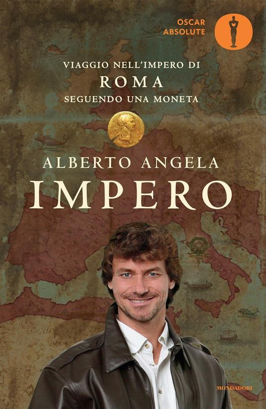 Impero. Viaggio nell'Impero di Roma seguendo una moneta - Alberto Angela - copertina