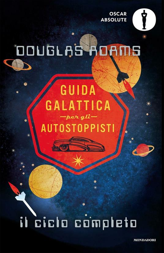 Guida galattica per gli autostoppisti. Il ciclo completo - Douglas Adams - 2