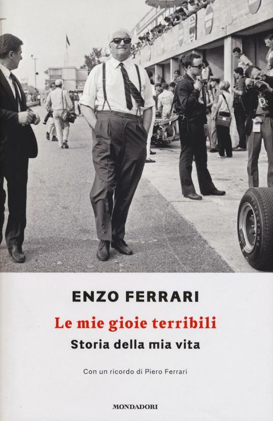 Le mie gioie terribili. Storia della mia vita - Enzo Ferrari - copertina