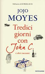 Tredici giorni con John C. e altri racconti