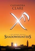 Shadowhunters. The infernal devices: L'angelo-Il principe-La principessa