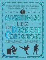 L' avventuroso libro per ragazze coraggiose