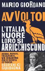 Avvoltoi. L'Italia muore loro si arricchiscono
