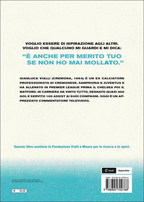 Goals. 98 storie + 1 per affrontare le sfide più difficili - Gianluca Vialli - 2