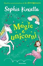 Magie e unicorni. Io e Fata Mammetta. Vol. 3