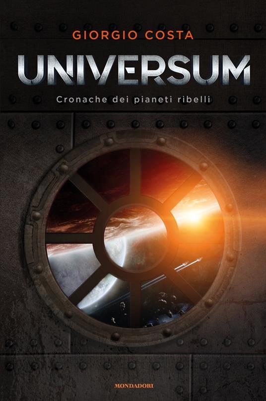 Universum. Cronache dei pianeti ribelli - Giorgio Costa - copertina
