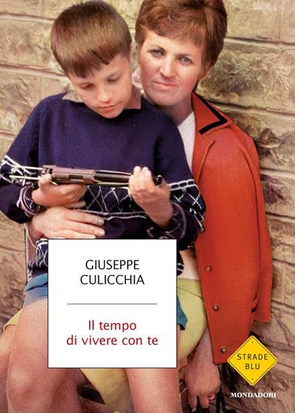 Il tempo di vivere con te - Giuseppe Culicchia - copertina