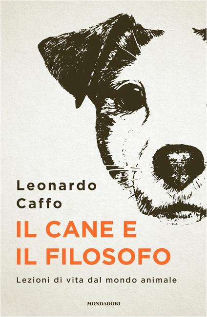 Il cane e il filosofo. Lezioni di vita dal mondo animale - Leonardo Caffo - copertina