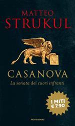 Giacomo Casanova. La sonata dei cuori infranti
