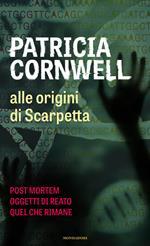 Alle origini di Scarpetta: Postmortem-Oggetti di reato-Quel che rimane