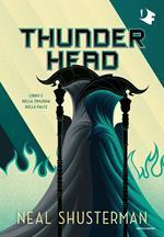 Thunderhead. Trilogia della Falce. Vol. 2
