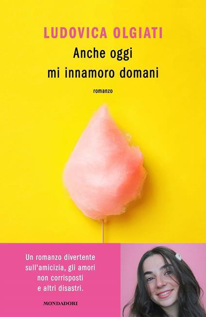Anche oggi mi innamoro domani - Ludovica Olgiati - copertina